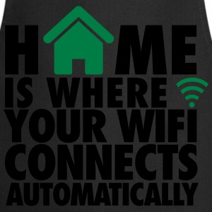 Home is where your wifi connects automatically T-Shirts - Cooking Apron