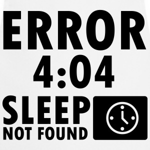 Error 4:04, sleep not found T-shirts - Keukenschort