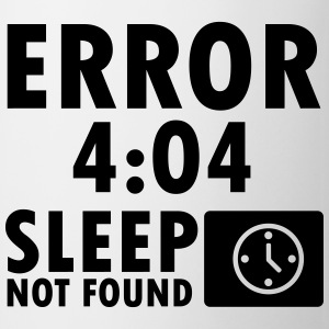 Error 4:04, sleep not found T-shirts - Mugg
