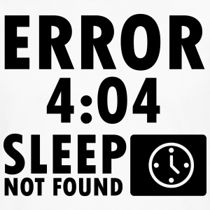 Error 4:04, sleep not found T-shirts - Långärmad premium-T-shirt herr