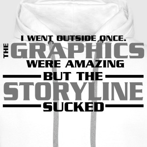 I went outside: graphics amazing, stroyline sucked T-Shirts - Men's Premium Hoodie