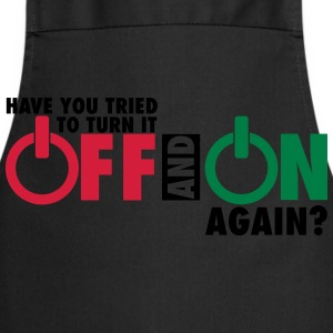 Have you tried to turn if off and on again? Tee shirts - Tablier de cuisine