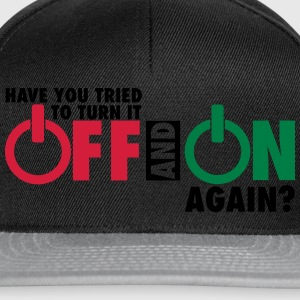 Have you tried to turn if off and on again? T-Shirts - Snapback Cap