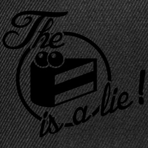 The cake is a lie! T-shirts - Snapback cap