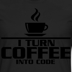 I turn coffe into code T-Shirts - Men's Premium Longsleeve Shirt