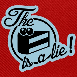 The cake is a lie! Tee shirts - Casquette snapback