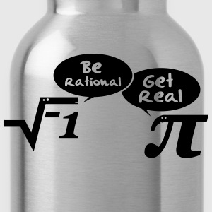 Be rational - get real: Mathematics T-Shirts - Water Bottle