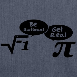 Be rational - get real: Mathematics Tee shirts - Sac bandoulière 100 % recyclé