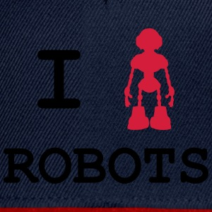 I Love Robots Tee shirts - Casquette snapback