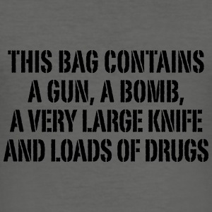 This bag contains a gun, a bomb … - Männer Slim Fit T-Shirt