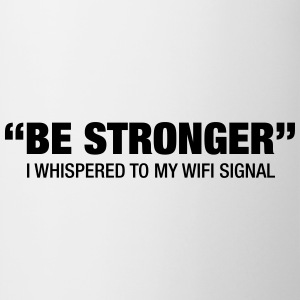 Be Stronger.... T-shirts - Mugg
