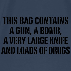 This bag contains a gun, a bomb … - Männer Premium T-Shirt