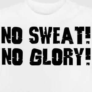 no sweat no glory Tee shirts - T-shirt Bébé