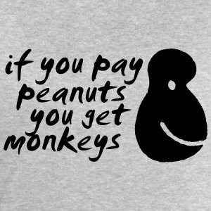 If You Pay Peanuts You Get Monkeys T-skjorter - Sweatshirts for menn fra Stanley & Stella