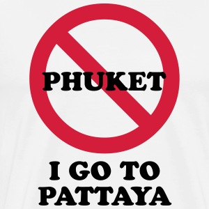 NO Go To Phuket I Go To Pattaya Aprons - Men's Premium T-Shirt