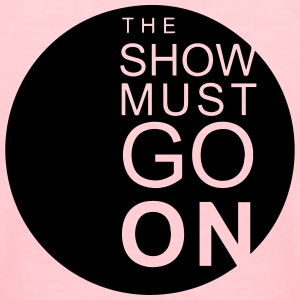 The Show Must Go On Sweat-shirts - T-shirt Premium Femme