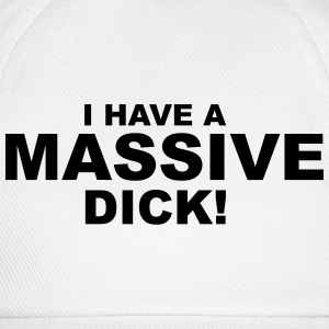 I Have Massive Dick Tee shirts - Casquette classique
