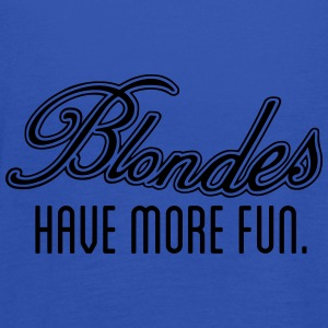 Blondes Have More Fun T-Shirts - Frauen Tank Top von Bella
