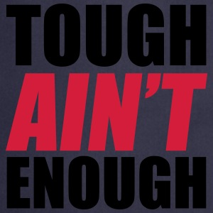 Tough Ain't Enough T-Shirts - Kochschürze