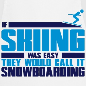 If skiing was easy, they'd call it snowboarding Koszulki - Fartuch kuchenny