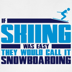 If skiing was easy, they'd call it snowboarding Koszulki - Czapka z daszkiem