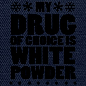 My drug of choice is white powder Tee shirts - Casquette snapback