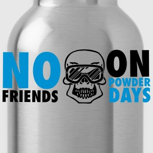 No friends on powder days T-Shirts - Water Bottle
