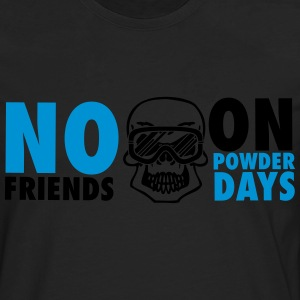 No friends on powder days T-Shirts - Men's Premium Longsleeve Shirt