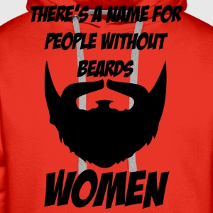 There's a name for people without beards - woman T-Shirts - Männer Premium Hoodie