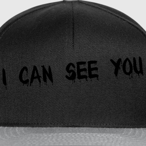 i can see you T-shirts - Snapback Cap