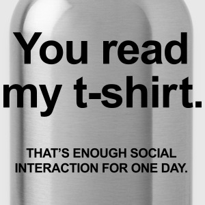 You Read My T-Shirt T-Shirts - Trinkflasche
