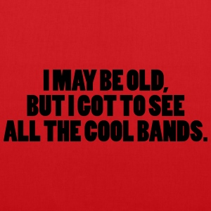 I May Be Old T-Shirts - Stoffbeutel