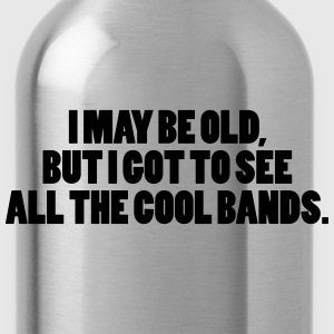 I May Be Old T-Shirts - Trinkflasche