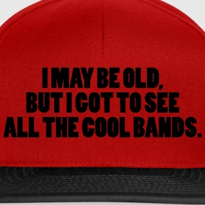 I May Be Old Tee shirts - Casquette snapback