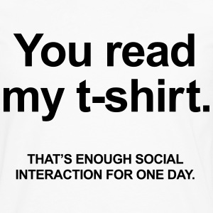 You Read My T-Shirt Shirts - Men's Premium Longsleeve Shirt