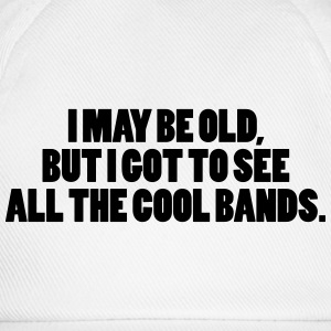 I May Be Old Pullover & Hoodies - Baseballkappe