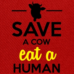People & Pets - Save a cow eat a human T-Shirts - Snapback Cap