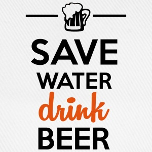 Alcohol Leuk shirt  - Save Water drink Beer T-shirts - Baseballcap