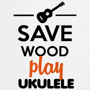Ukulele Musical Instrument- Save Wood play Ukulele T-Shirts - Cooking Apron