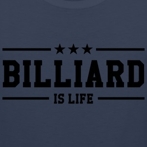 Billiard is life ! T-shirts - Herre Premium tanktop