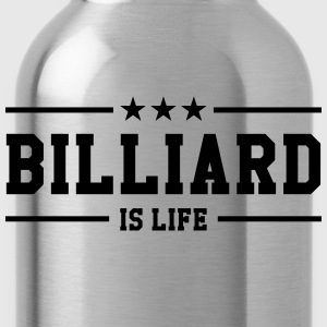 Billiard is life ! T-shirts - Drikkeflaske