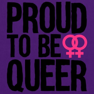 proud to be queer - lesbian T-Shirts - Stoffbeutel