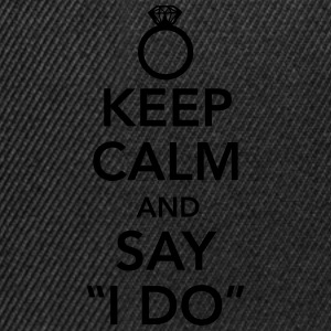 Keep calm and say I do T-shirts - Snapback cap
