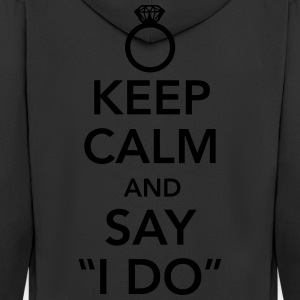 Keep calm and say I do T-Shirts - Men's Premium Hooded Jacket