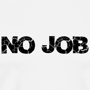 No Job Badges - T-shirt Premium Homme