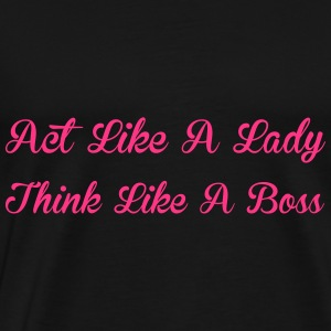 Act Like A Lady Sweat-shirts - T-shirt Premium Homme