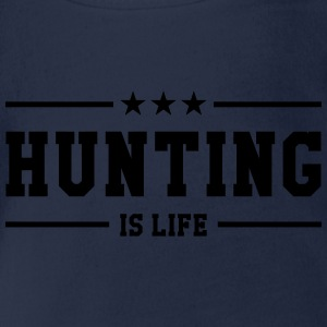 Hunting is life ! Shirts - Organic Short-sleeved Baby Bodysuit