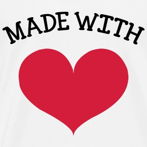 made with love T-Shirts - Männer Premium T-Shirt