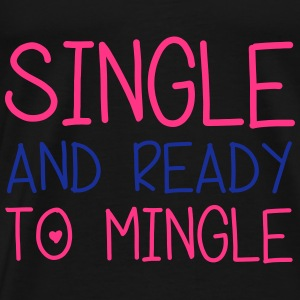 Single & Ready To Mingle Sweaters - Mannen Premium T-shirt