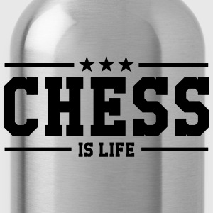 Chess is life Tee shirts - Gourde